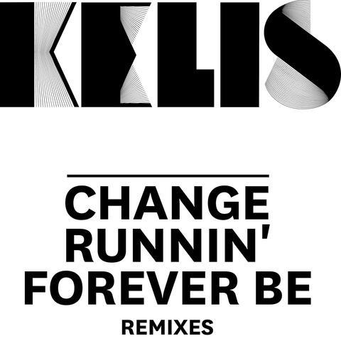 Change / Runnin' / Forever Be - Remixes