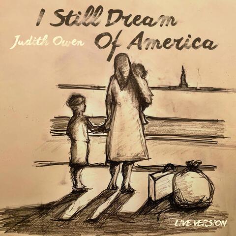I Still Dream of America