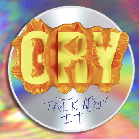 Cry / TALK ABOUT IT