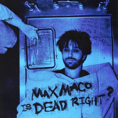 Max Maco Is Dead Right?