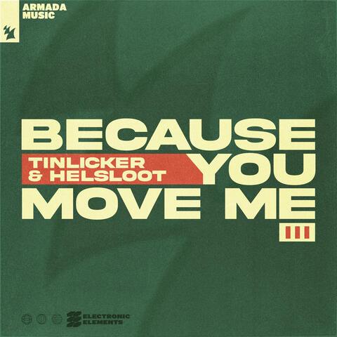 Because You Move Me III