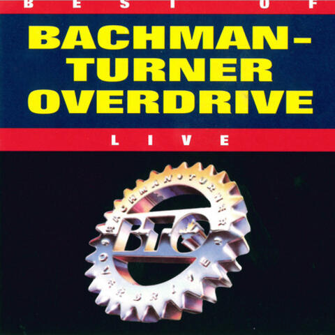 Best Of Bachman-Turner Overdrive, Vol. 2 Live