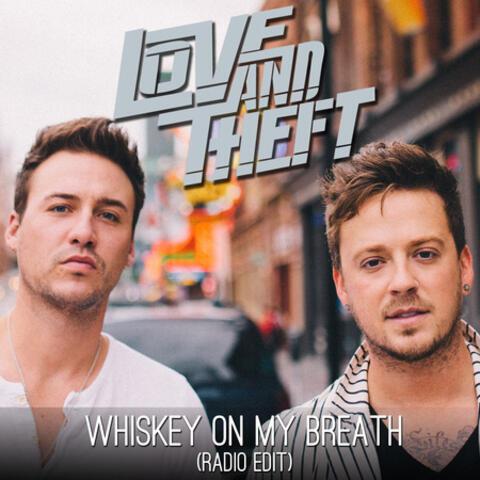 Whiskey On My Breath (Radio Edit)