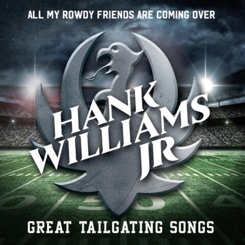 All My Rowdy Friends Are Coming Over: Great Tailgating Songs