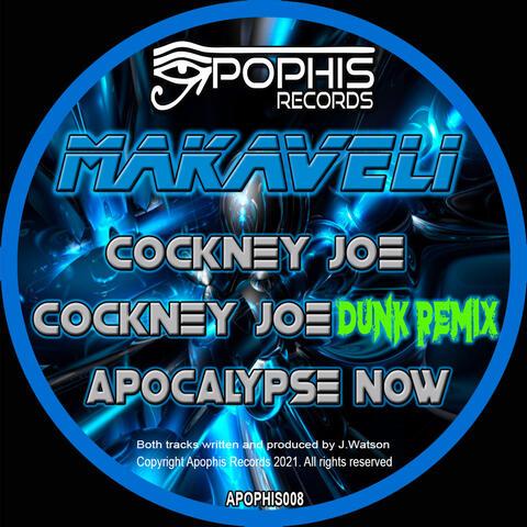 Cockney Joe / Cockney Joe (Dunk Remix) / Apocalypse Now