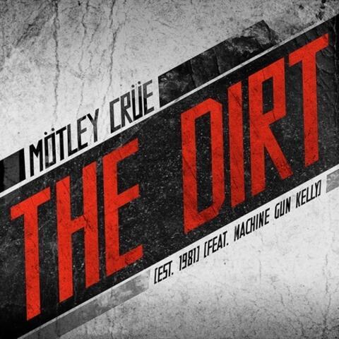 The Dirt (Est. 1981) [feat. Machine Gun Kelly]