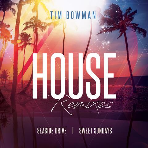 House Remixes