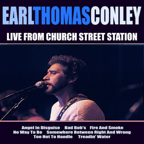 Earl Thomas Conley Live From Church Street Station
