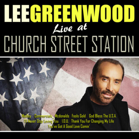Lee Greenwood Live From Church Street Station