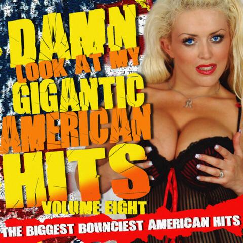 Damn! Look At My Gigantic American Hits! Vol.8