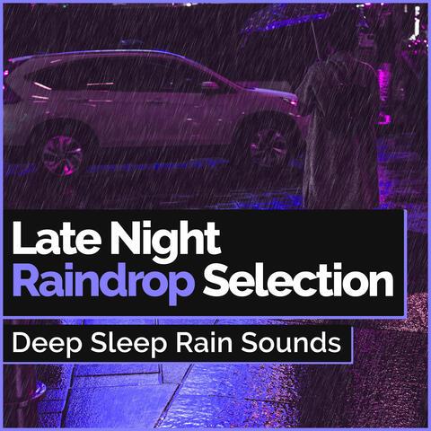 Late Night Raindrop Selection