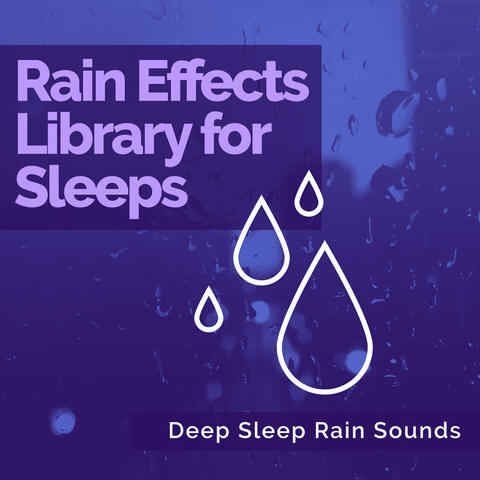 Rain Effects Library for Deep Sleeps