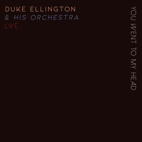 You Went To My Head - Duke Ellington & His Orchestra Live!