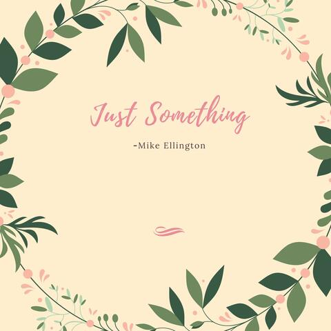 Just Something