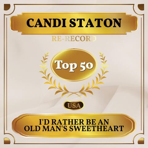 I'd Rather Be an Old Man's Sweetheart (Than a Young Man's Fool)