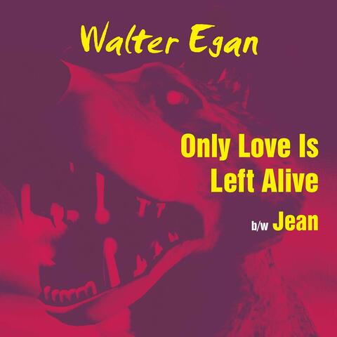 Only Love Is Left Alive