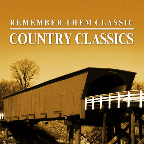 Remember Them Classic Country Classics