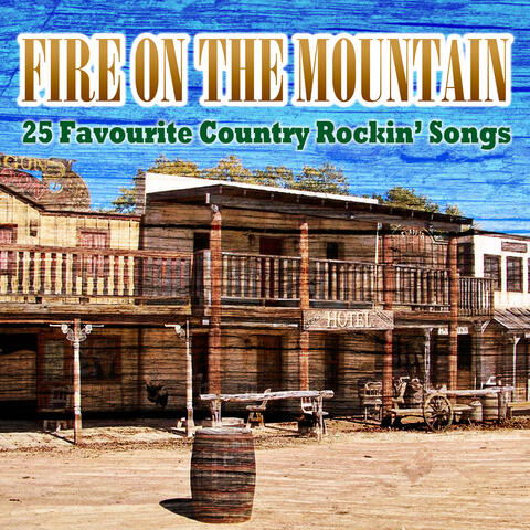 Fire On The Mountain - 25 Favourite Country Rockin' Songs