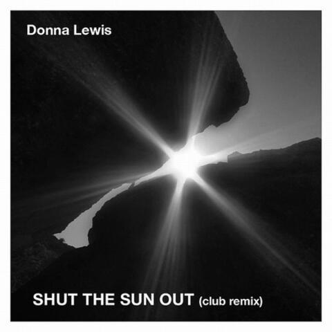 Shut the Sun Out (Remix)