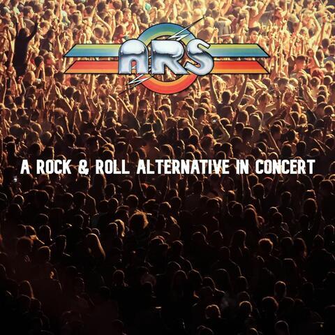A Rock & Roll Alternative in Concert