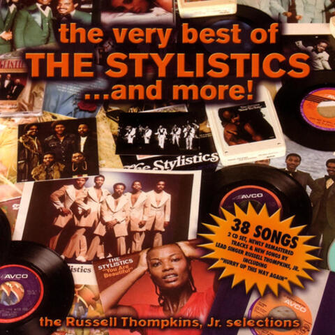 The Very Best Of the Stylistics�And More!