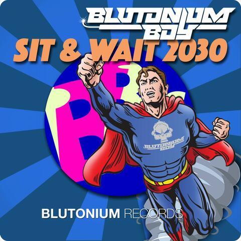 Sit & Wait 2030