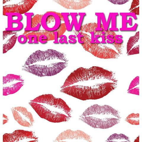 Blow Me (One Last Kiss)