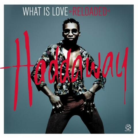 What Is Love >Reloaded<