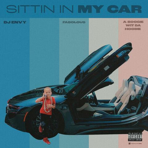 Sittin In My Car (feat. Fabolous & A Boogie Wit da Hoodie)