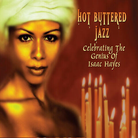 Hot Buttered Jazz - Celebrating The Genius of Isaac Hayes