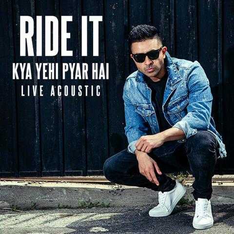 Ride It (Kya Yehi Pyar Hai)