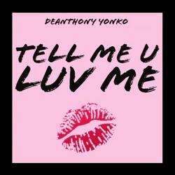 Tell Me U Luv Me