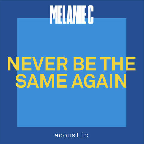 Never Be The Same Again