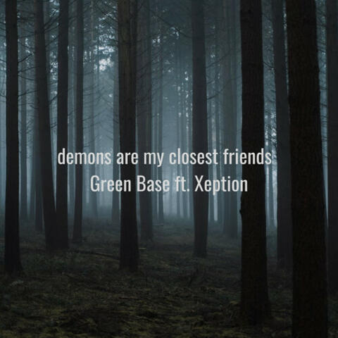 Demons Are My Closest Friends