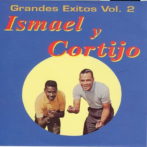 Grandes Exitos, Vol. 2: Ismael Y Cortijo