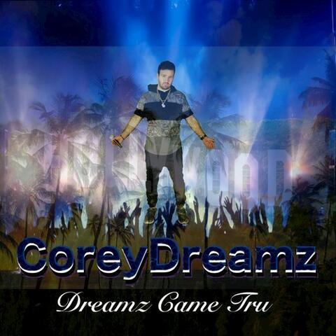 Dreamz Came Tru