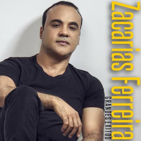 Zacarias Ferreira: Grandes Exitos