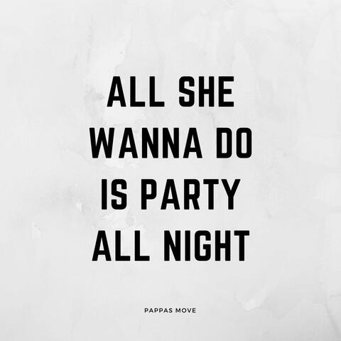 All She Wanna Do Is Party All Night