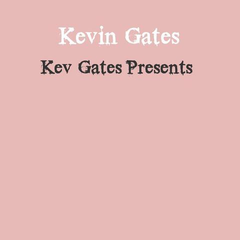 Kev Gates Presents