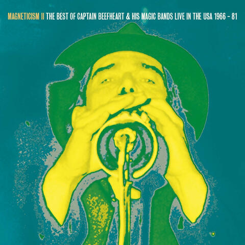 Magneticism II The Best of Captain Beefheart & his Magic Bands
