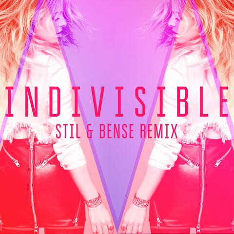 Indivisible (Stil & Bense Remix)