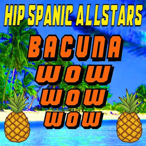 Bacuna Wow Wow Wow