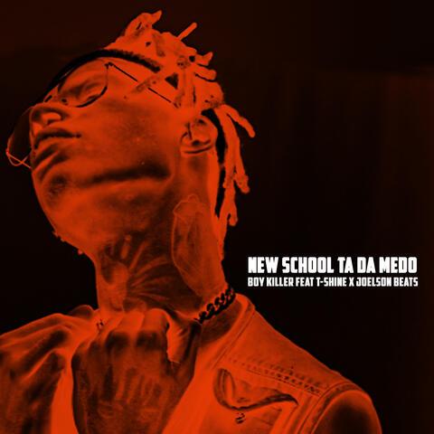New School Ta da Medo