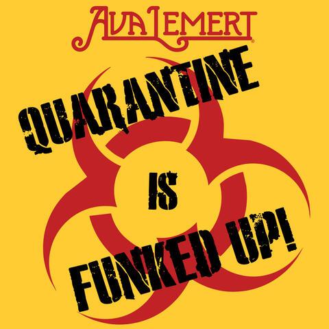 Quarantine Is Funked Up!
