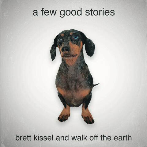 A Few Good Stories (feat. Walk Off the Earth)