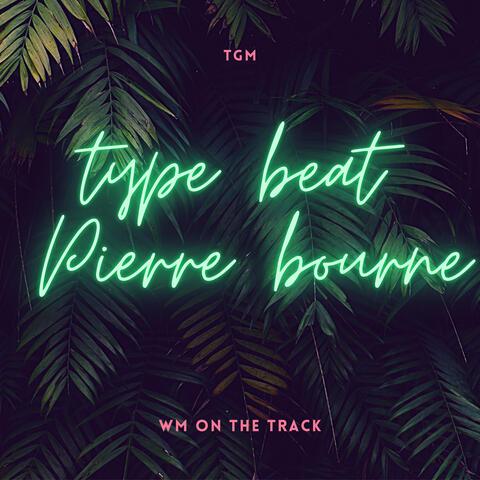 Type Beat Pierre Bourne