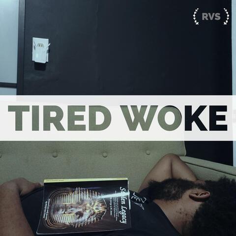 Tired Woke