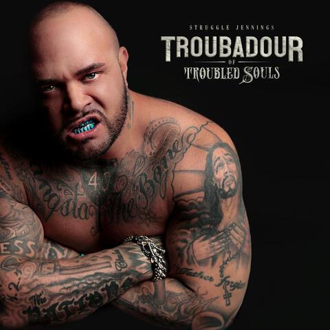 Troubadour of Troubled Souls