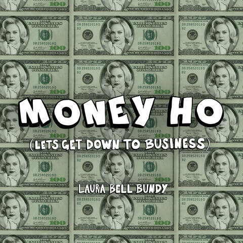 Money Ho (Let's Get Down to Business)