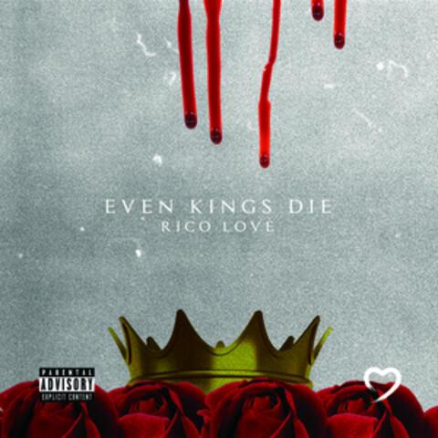 Even Kings Die